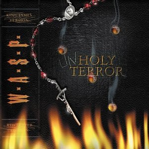 W.A.S.P - UNHOLY TERROR (2001)- WASPZone.ru Metal Community