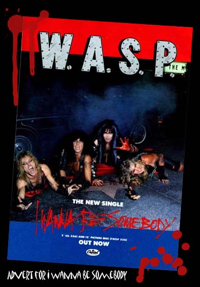 W.A.S.P. - W.A.S.P.   (1984)  I WANNA BE SOMEBODY - (B Lawless)