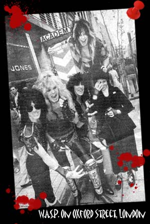 W.A.S.P. - W.A.S.P.   (1984)  I WANNA BE SOMEBODY - (B Lawless)    L.O.V.E. MACHINE - (B Lawless)